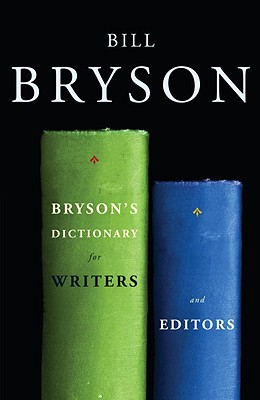 Bryson's Dictionary for Writers and Editors By Bryson, Bill